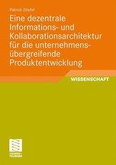 Eine dezentrale Informations- und Kollaborationsarchitektur für die unternehmensübergreifende Produktentwicklung