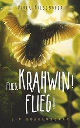 Flieg, Krahwin! Flieg!
