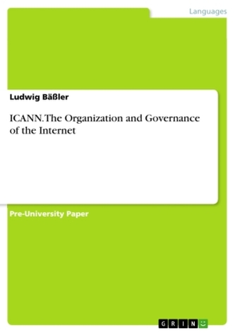 ICANN. The Organization and Governance of the Internet
