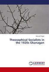 Theosophical Socialists in the 1920s Okanagan