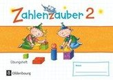 Zahlenzauber - Materialien zu den Ausgaben 2016 und Bayern 2014. 2. Schuljahr - Übungsheft