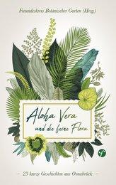 Aloha Vera und die feine Flora