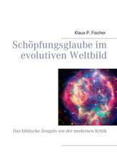 Schöpfungsglaube im evolutiven Weltbild