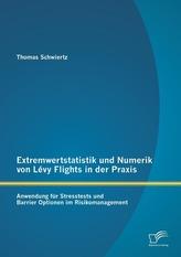 Extremwertstatistik und Numerik von Lévy Flights in der Praxis: Anwendung für Stresstests und Barrier Optionen im Risikomanageme