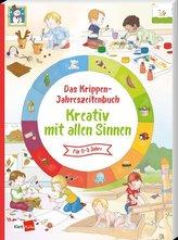 Das Krippen-Jahreszeitenbuch Kreativ mit allen Sinnen