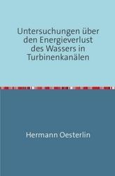 Untersuchungen über den Energieverlust des Wassers in Turbinenkanälen