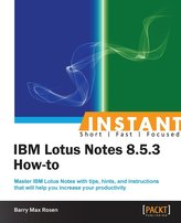 Instant IBM Lotus Notes 8.5.3 How-to