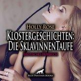 Klostergeschichten: Die SklavinnenTaufe | Erotische Geschichte Audio CD
