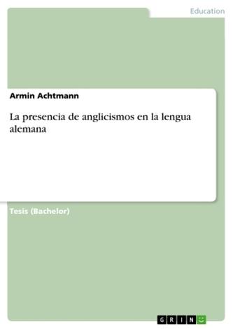 La presencia de anglicismos en la lengua alemana