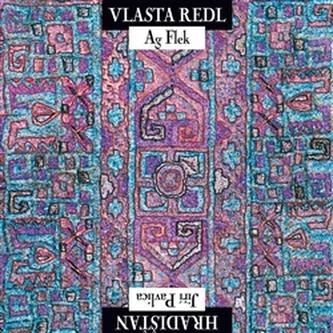 Vlasta Redl/AG Flek & Jiří Pavlica/Hradisťan