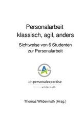 Personalarbeit klassisch, agil, anders