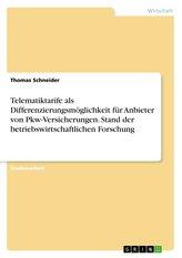 Telematiktarife als Differenzierungsmöglichkeit für Anbieter von Pkw-Versicherungen. Stand der betriebswirtschaftlichen Forschun
