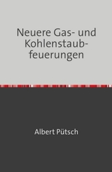 Neuere Gas- und Kohlenstaubfeuerungen