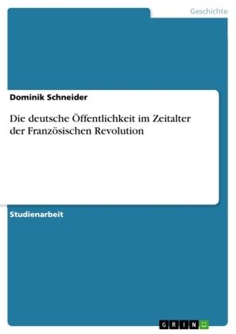 Die deutsche Öffentlichkeit im Zeitalter der Französischen Revolution