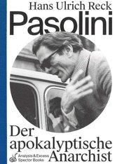 Pasolini - Der apokalyptische Anarchist