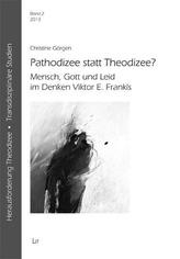 Pathodizee statt Theodizee?