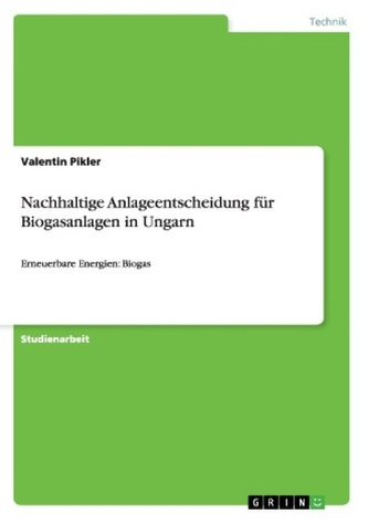 Nachhaltige Anlageentscheidung für Biogasanlagen in Ungarn