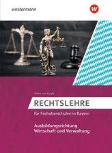 Rechtslehre. Schülerband. Fachoberschulen in Bayern