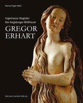 Der Augsburger Bildhauer Gregor Erhart