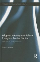 Religious Authority and Political Thought in Twelver Shi\'ism