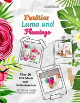 Faultier, Lama und Flamingo