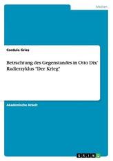 """Betrachtung des Gegenstandes in Otto Dix\' Radierzyklus \""""Der Krieg\"""""""