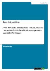 John Maynard Keynes und seine Kritik an den wirtschaftlichen Bestimmungen des Versailler Vertrages