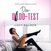 Der Dildo-Test | Erotik Audio Story | Erotisches Hörbuch Audio CD