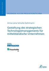Gestaltung des strategischen Technologiemanagements für mittelständische Unternehmen