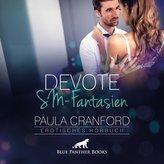 Devote SM-Fantasien | Erotik Audio Story | Erotisches Hörbuch Audio CD