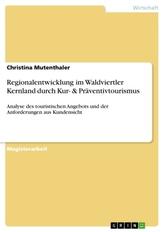 Regionalentwicklung im Waldviertler Kernland durch Kur- & Präventivtourismus