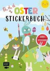 Ei, ei, ei - Das große Oster-Stickerbuch
