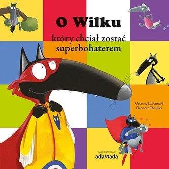 O Wilku, który chciał zostać superbohaterem