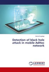 Detection of black hole attack in mobile AdHoc network