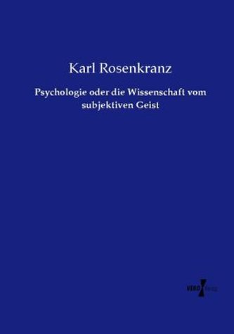 Psychologie oder die Wissenschaft vom subjektiven Geist