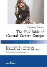 The Folk Bible of Central-Eastern Europe