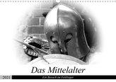 Das Mittelalter - Ein Besuch im Feldlager (Wandkalender 2021 DIN A3 quer)