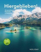 HOLIDAY Reisebuch: Hiergeblieben! Die Weltreise vor der Haustür geht weiter