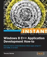 Instant Windows 8 C++ Application Development How-to