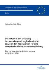Der Irrtum in der Erklärung im deutschen und englischen Recht sowie in den Regelwerken für eine europäische Zivilrechtsvereinhei