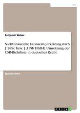 Nichtfinanzielle (Konzern-)Erklärung nach § 289c bzw. § 315b HGB-E. Umsetzung der CSR-Richtlinie in deutsches Recht