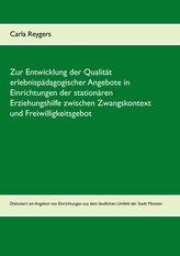 Zur Entwicklung der Qualität erlebnispädagogischer Angebote in Einrichtungen der stationären Erziehungshilfe zwischen Zwangskont
