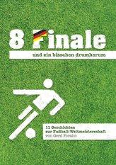 8 Finale und ein bisschen drumherum ...