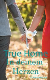 True Home - In deinem Herzen