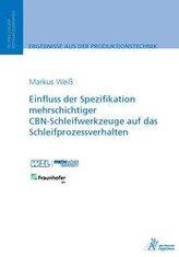 Einfluss der Spezifikation mehrschichtiger CBN-Schleifwerkzeuge auf das Schleifprozessverhalten