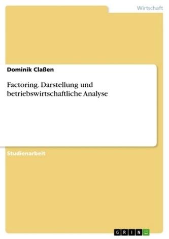 Factoring. Darstellung und betriebswirtschaftliche Analyse