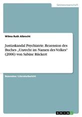 """Justizskandal Psychiatrie. Rezension des  Buches \""""Unrecht im Namen des Volkes\"""" (2006) von Sabine Rückert"""