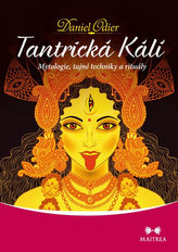 Tantrická Kálí - Mytologie, tajné techniky a rituály