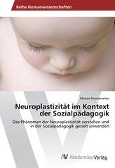 Neuroplastizität im Kontext der Sozialpädagogik