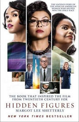 The Hidden Figures : The Untold Story of the African-American Women Who Helped Win the Space Race